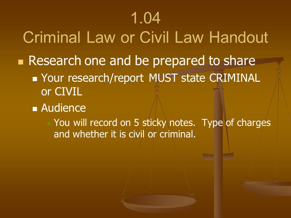1.04 Criminal Law or Civil Law Handout