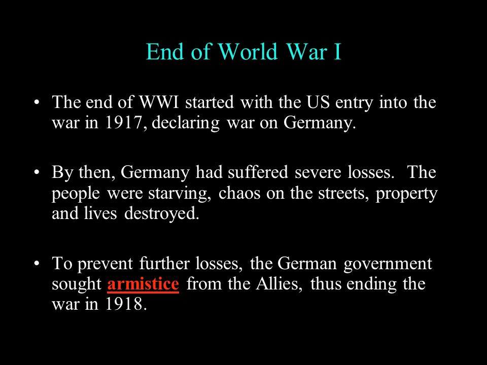 End Of World War I The End Of Wwi Started With The Us