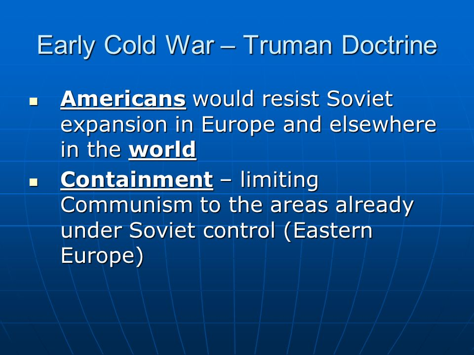 Early Cold War – Truman Doctrine
