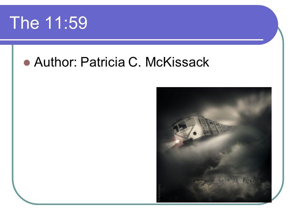 The 11:59 Author: Patricia C. McKissack