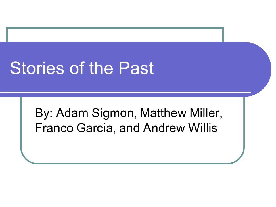 By: Adam Sigmon, Matthew Miller, Franco Garcia, and Andrew Willis