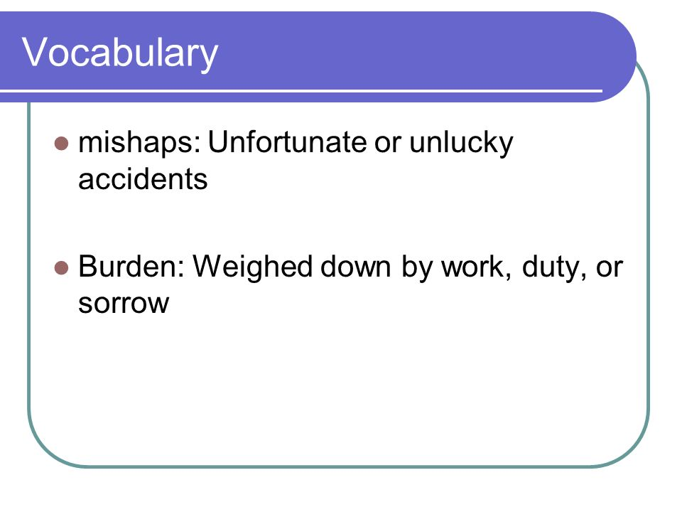 Vocabulary mishaps: Unfortunate or unlucky accidents