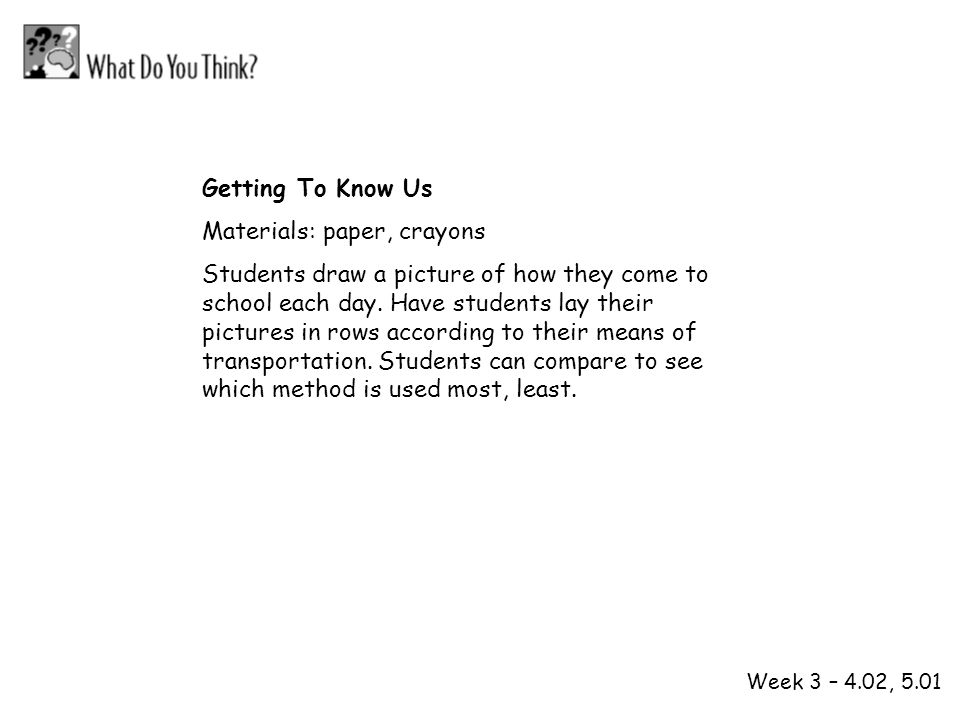 1 2 Getting To Know Us Materials: paper, crayons