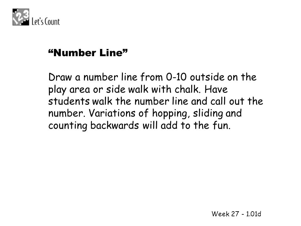 Draw a number line from 0-10 outside on the