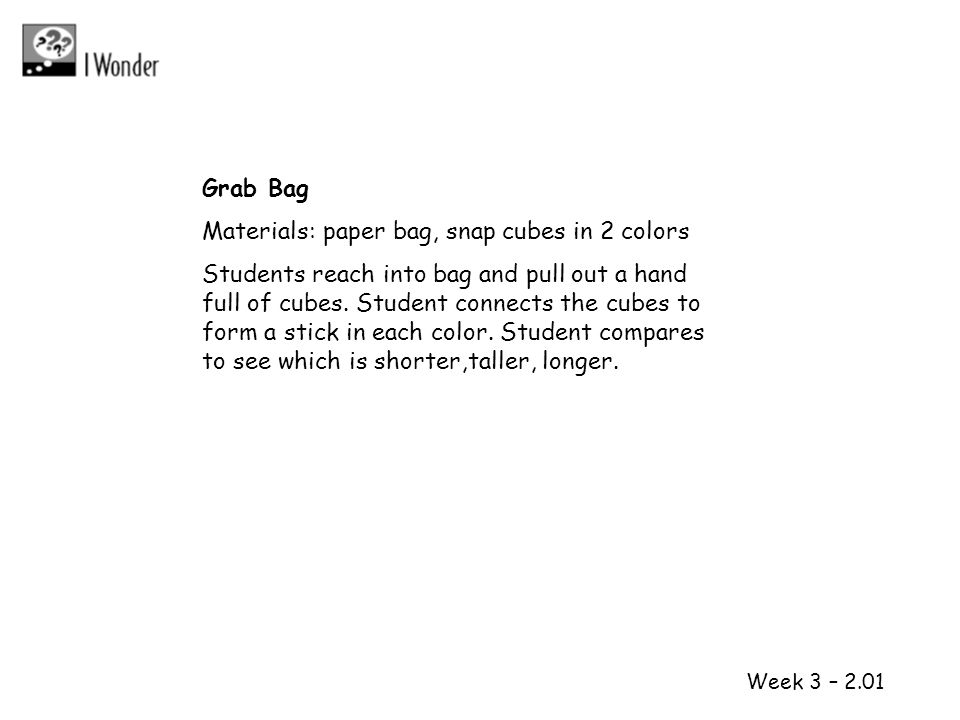 1 2 Grab Bag Materials: paper bag, snap cubes in 2 colors