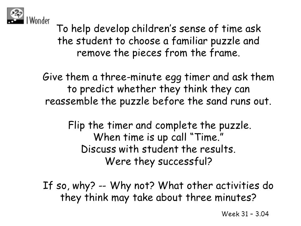 To help develop children's sense of time ask