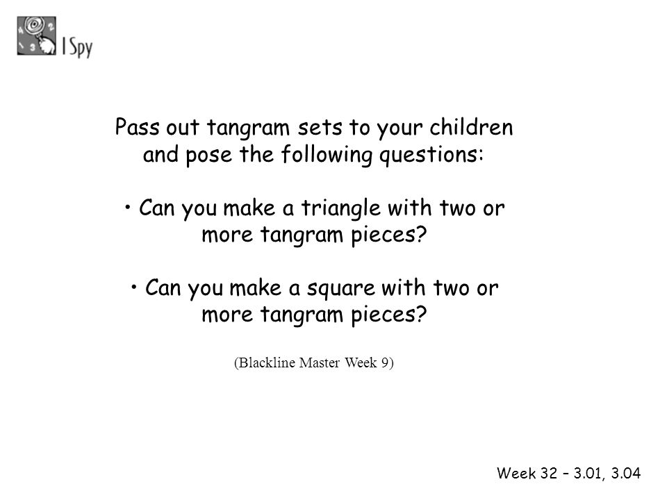 • Can you make a triangle with two or more tangram pieces