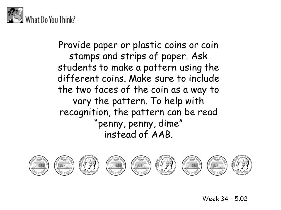 Provide paper or plastic coins or coin stamps and strips of paper