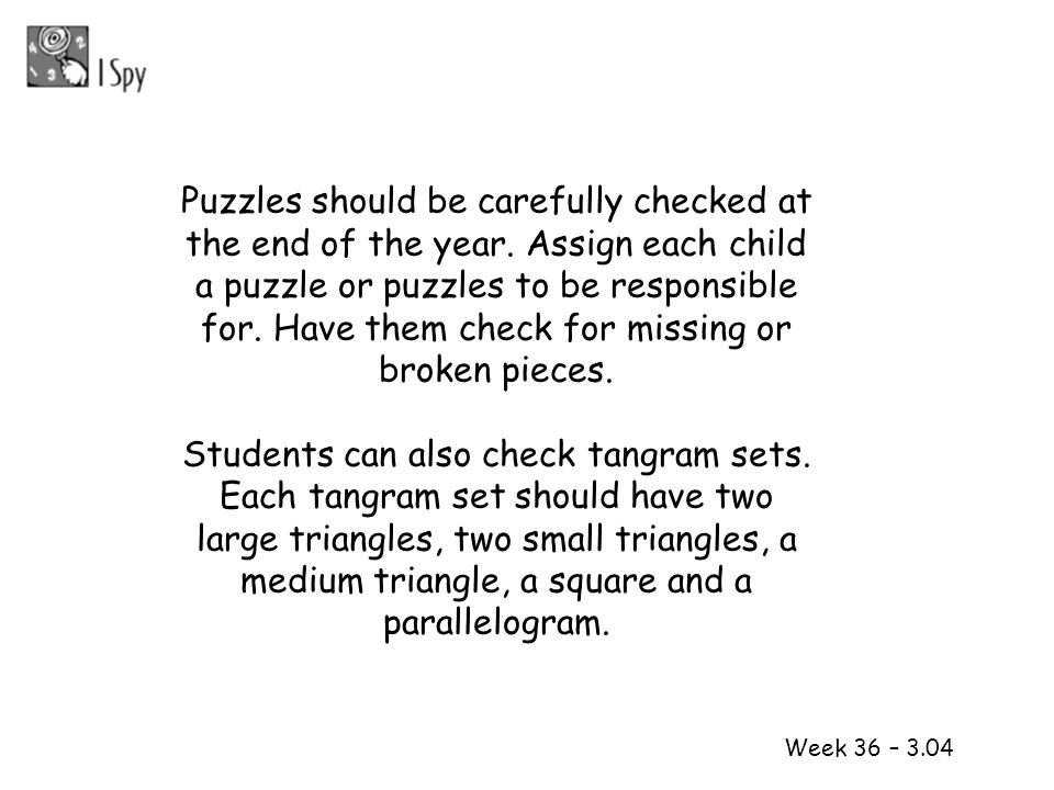 Students can also check tangram sets.