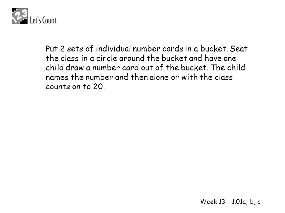 Put 2 sets of individual number cards in a bucket