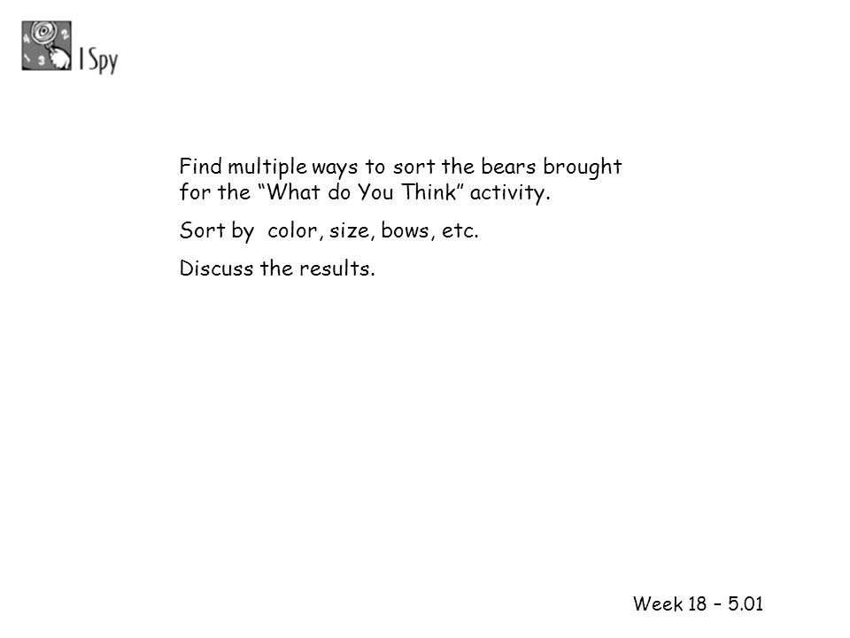 Find multiple ways to sort the bears brought for the What do You Think activity.