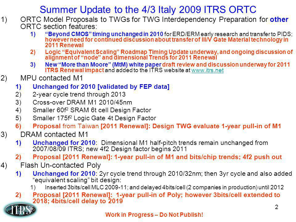 Summer Update to the 4/3 Italy 2009 ITRS ORTC