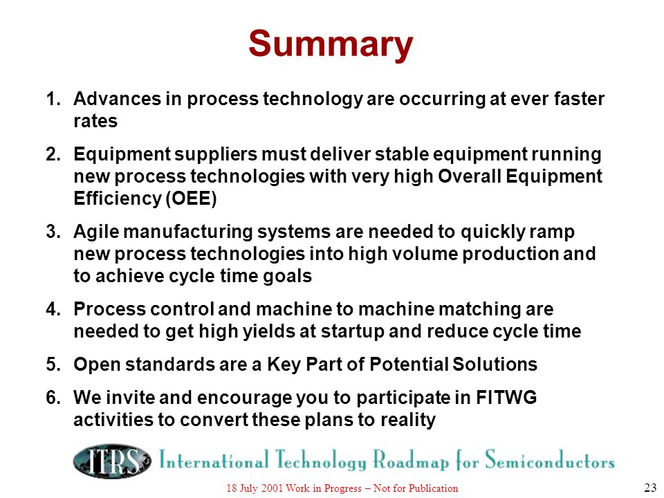 Summary 1. Advances in process technology are occurring at ever faster rates.