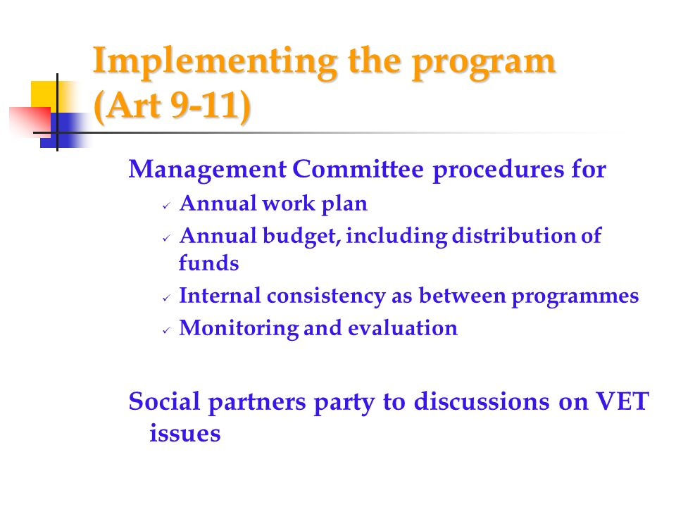 Implementing the program (Art 9-11)