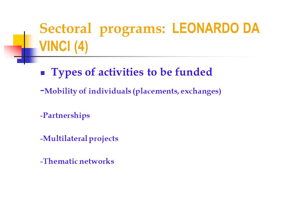 Sectoral programs: LEONARDO DA VINCI (4)