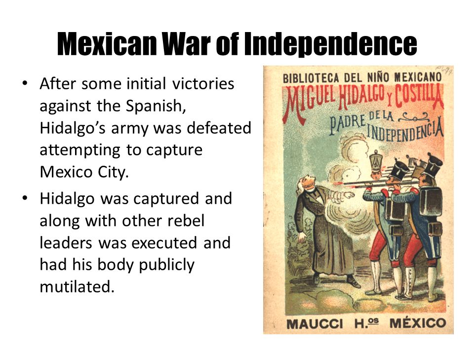 an analysis of the mexican war of independence Start studying texas and the mexican war learn vocabulary, terms, and more with flashcards, games, and other study tools.