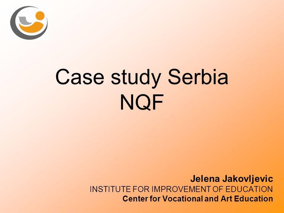 Case study Serbia NQF Jelena Jakovljevic