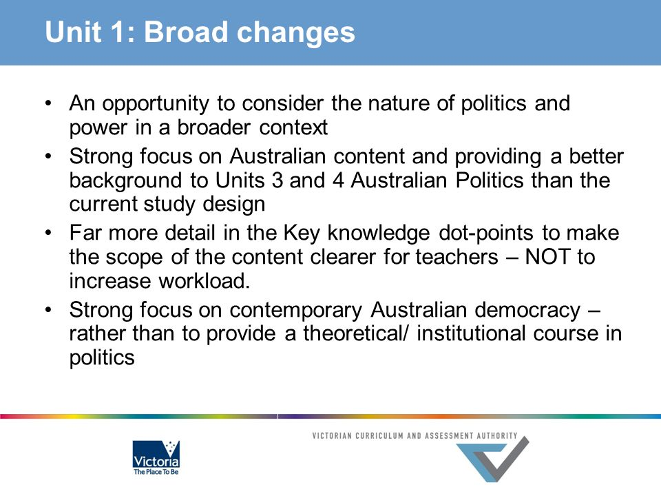 Unit 1: Broad changes An opportunity to consider the nature of politics and power in a broader context.