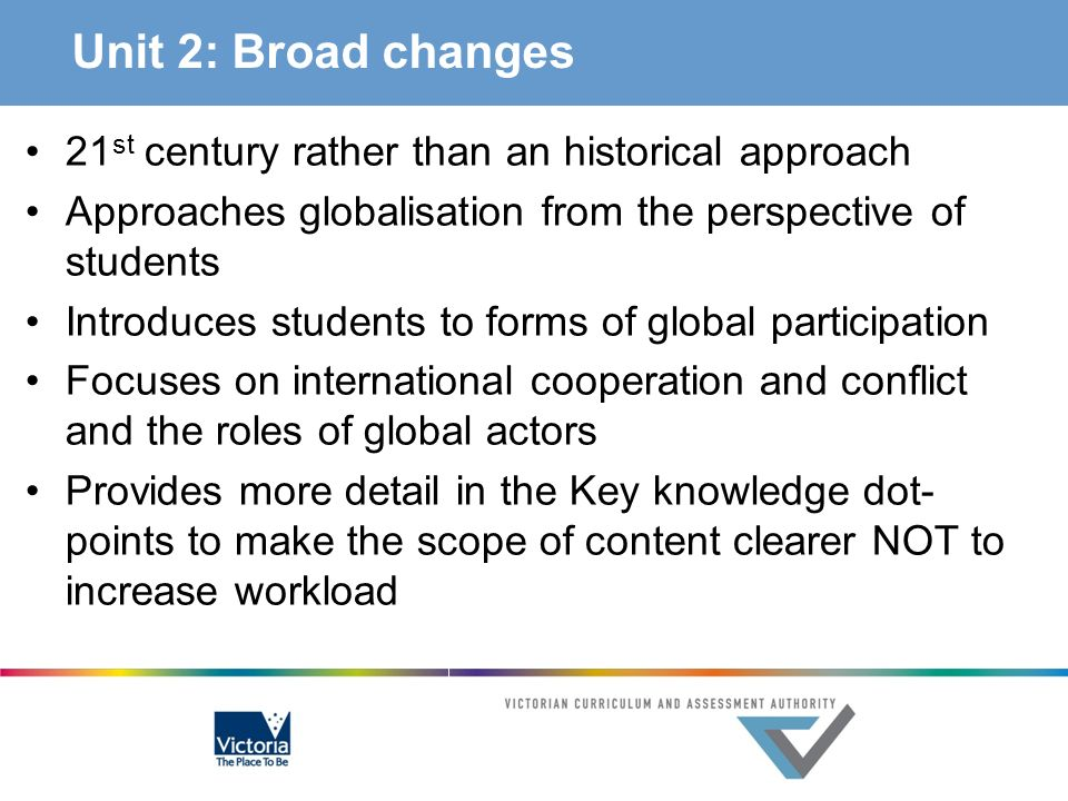 Unit 2: Broad changes 21st century rather than an historical approach