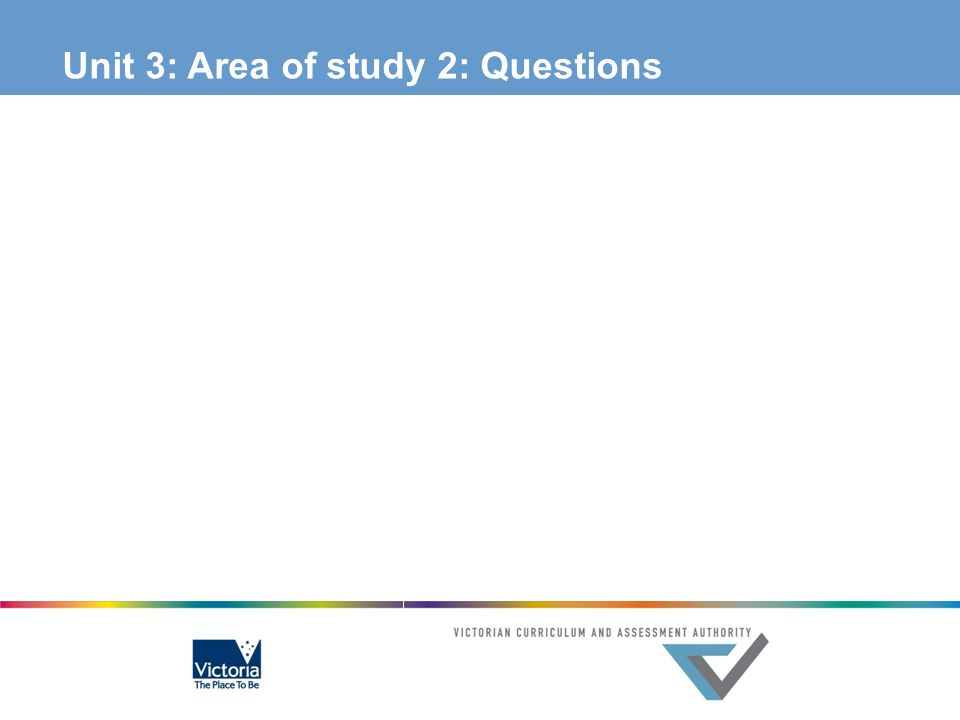 Unit 3: Area of study 2: Questions