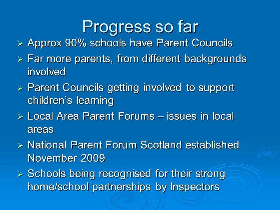 Progress so far Approx 90% schools have Parent Councils