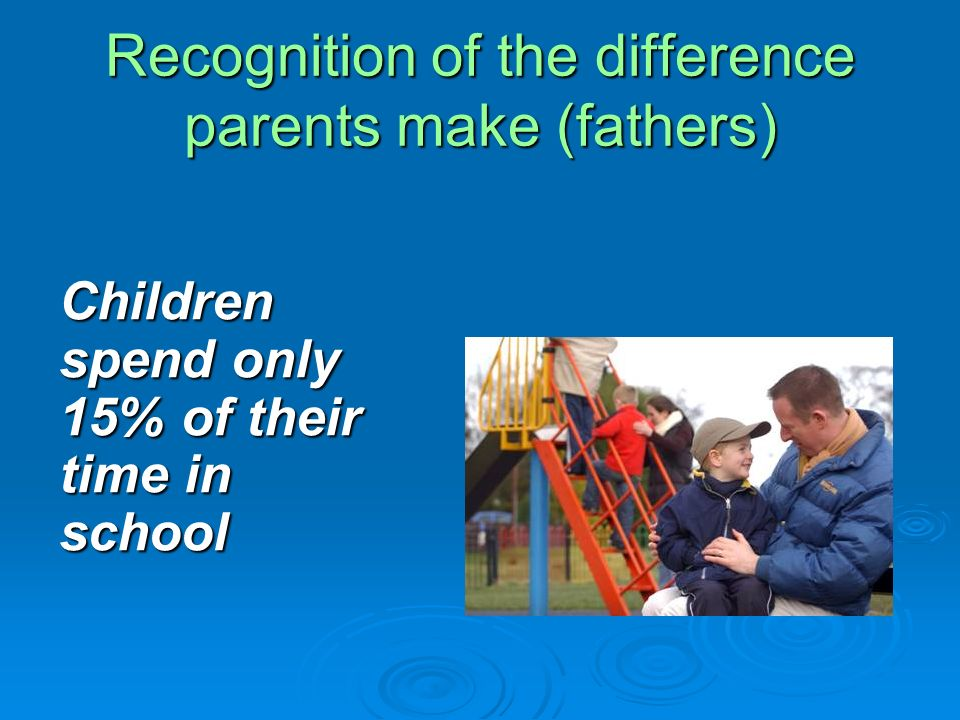 Recognition of the difference parents make (fathers)