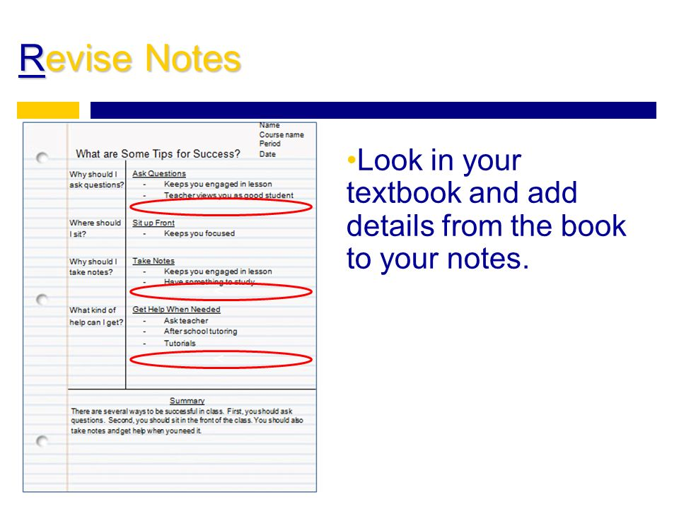 Revise Notes Look in your textbook and add details from the book to your notes. v v