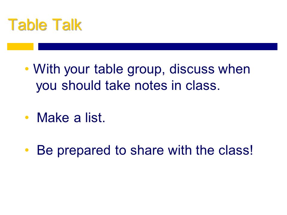 Table Talk With your table group, discuss when