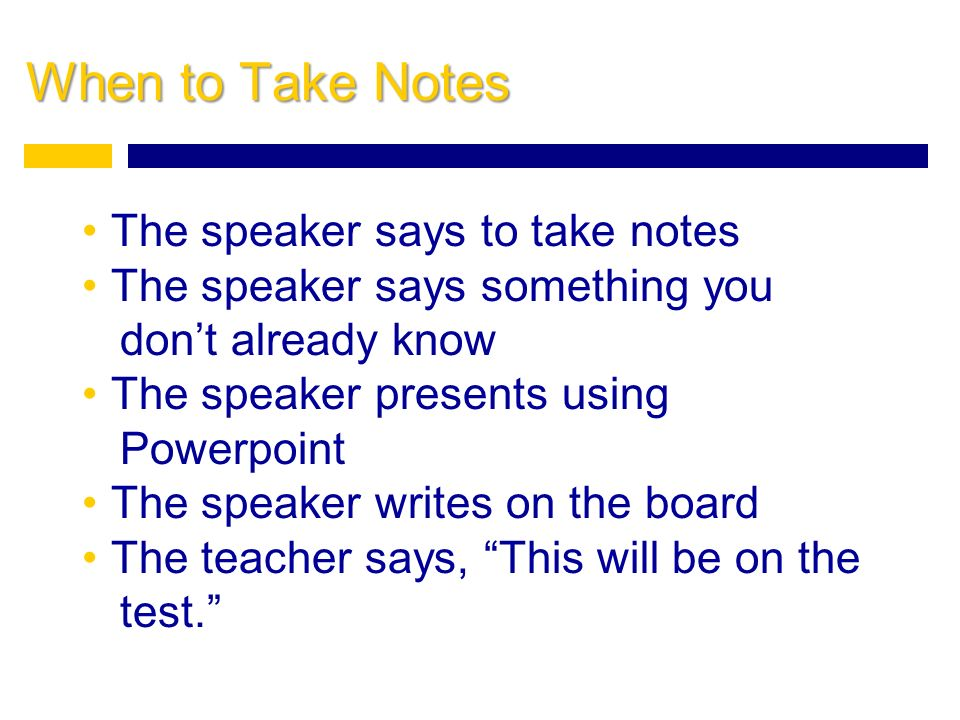 When to Take Notes The speaker says to take notes
