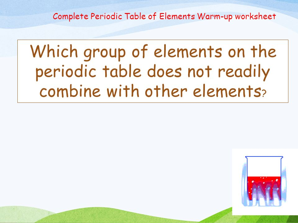 Today in i s absent week 2 quarter 2 10 21 10 25 calendar site ppt download - Complete periodic table of elements ...