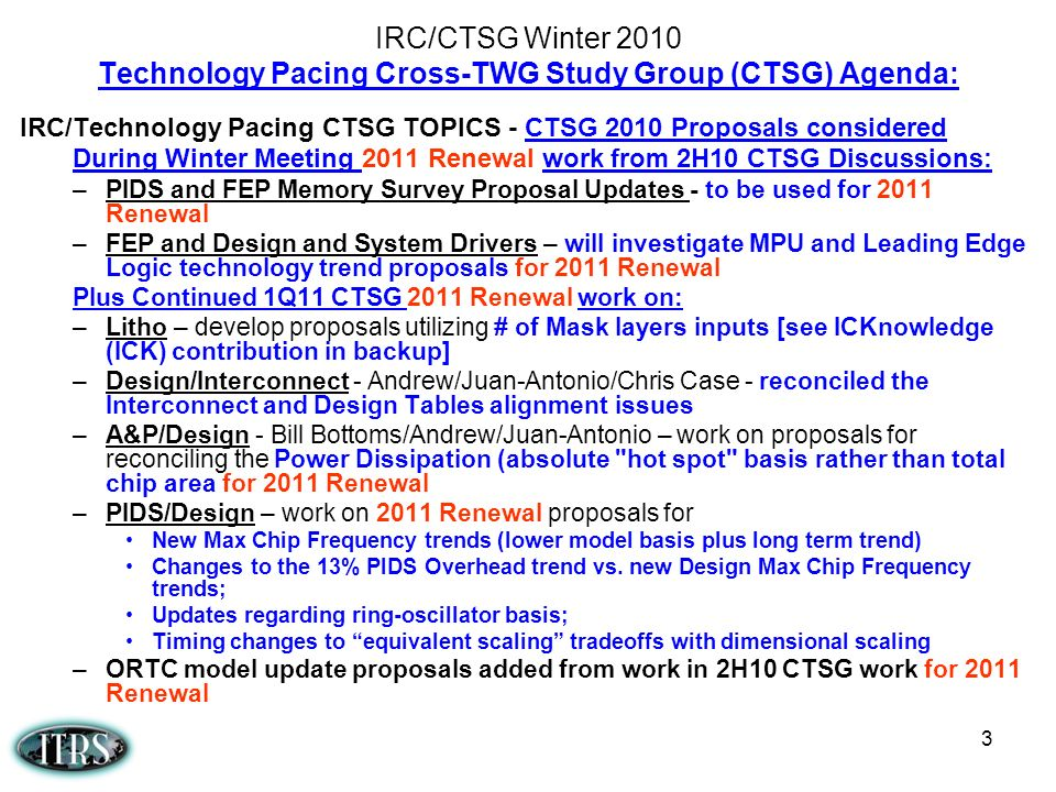 IRC/CTSG Winter 2010 Technology Pacing Cross-TWG Study Group (CTSG) Agenda: