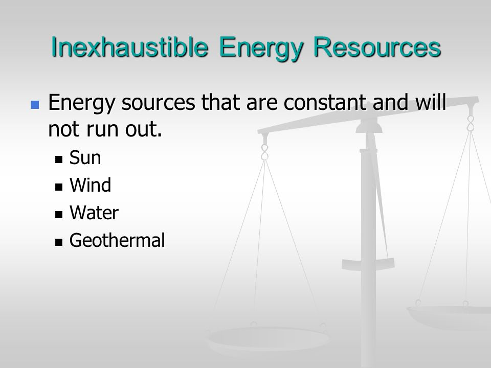 Inexhaustible Energy Resources
