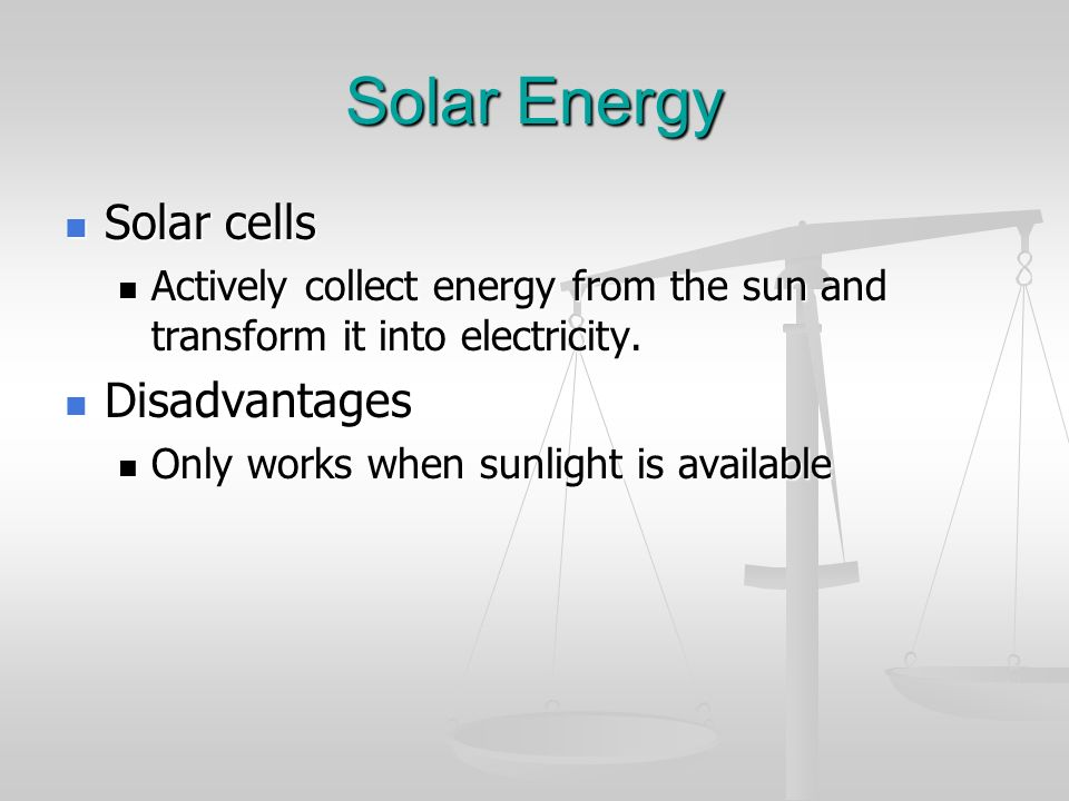 Solar Energy Solar cells Disadvantages