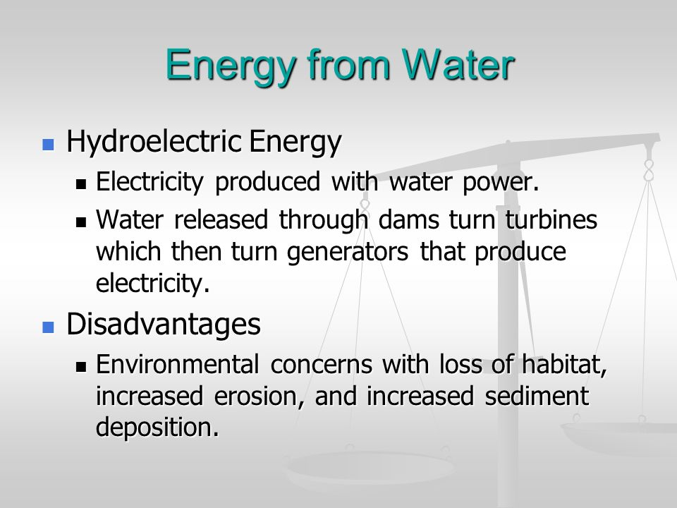 Energy from Water Hydroelectric Energy Disadvantages