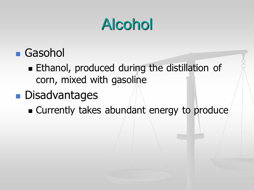 Alcohol Gasohol Disadvantages