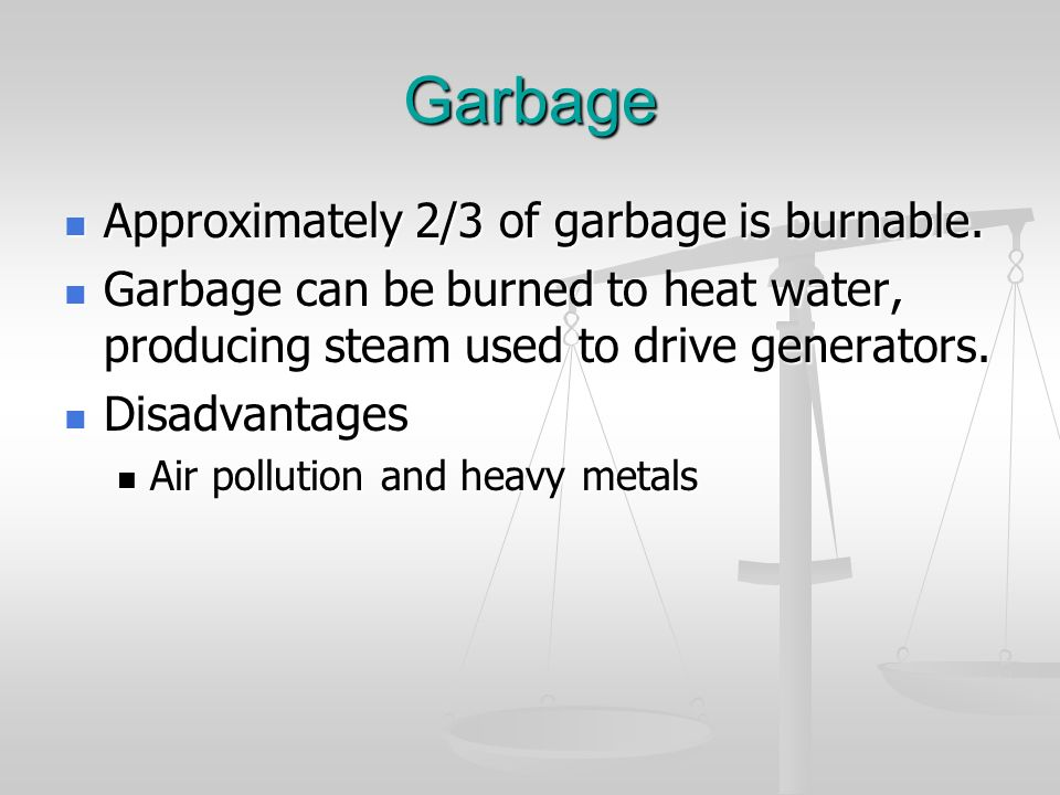 Garbage Approximately 2/3 of garbage is burnable.