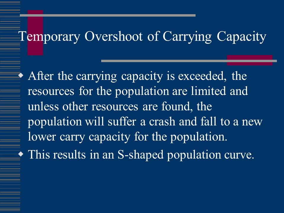 Temporary Overshoot of Carrying Capacity