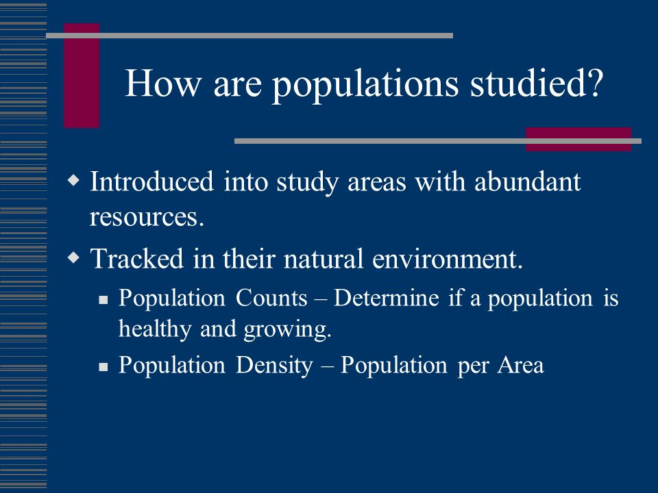 How are populations studied