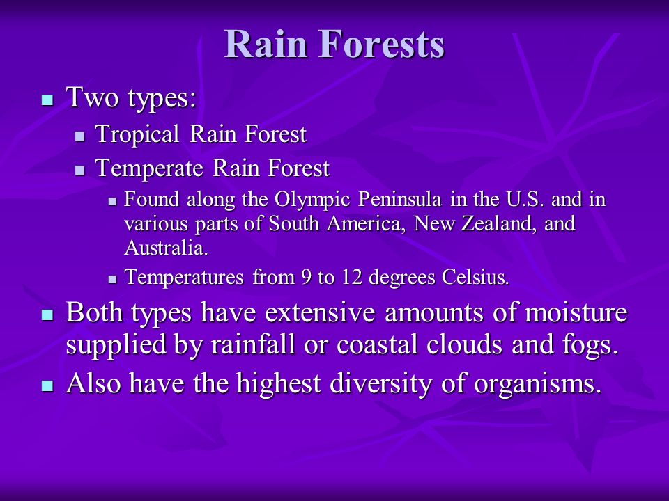 Rain Forests Two types: