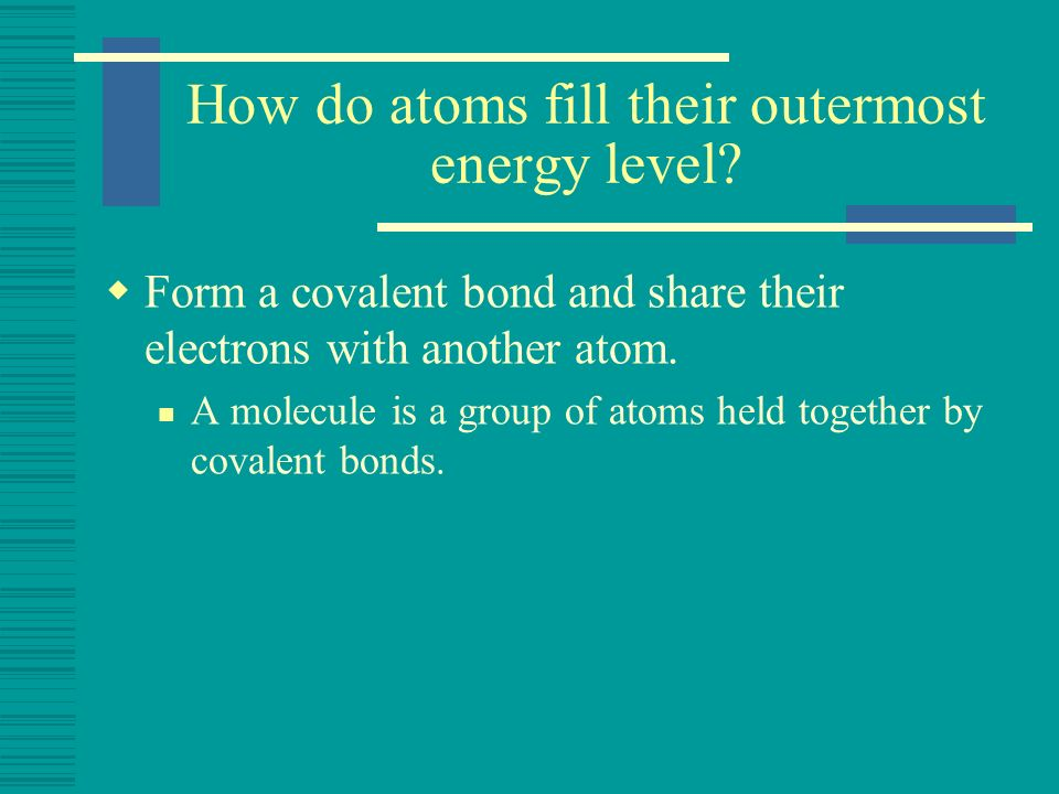 How do atoms fill their outermost energy level