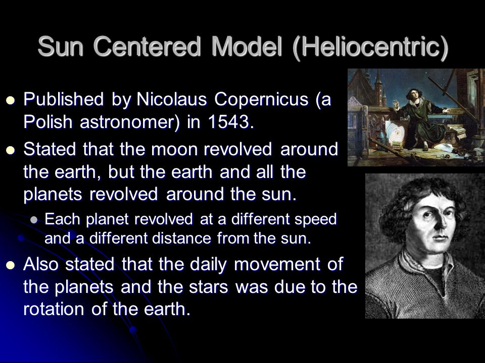 Sun Centered Model (Heliocentric)