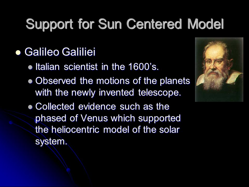 Support for Sun Centered Model