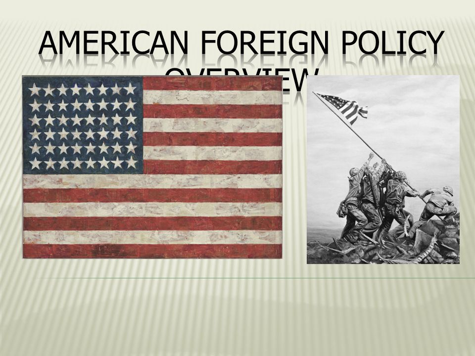 an overview of the foreign policy of the united states The foreign policy of the united states is the way in which it interacts with foreign nations and sets standards of interaction for its organizations, corporations.