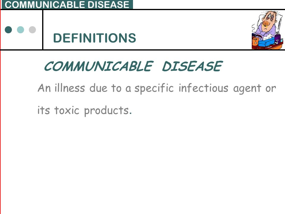 DEFINITIONS COMMUNICABLE DISEASE