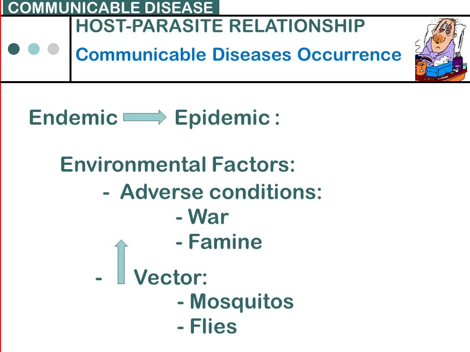 Environmental Factors: - Adverse conditions: - War - Famine