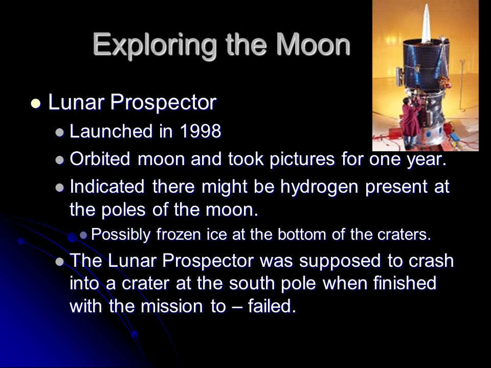 Exploring the Moon Lunar Prospector Launched in 1998
