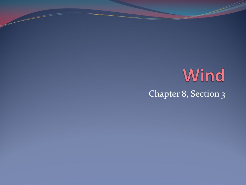 Wind Chapter 8, Section 3