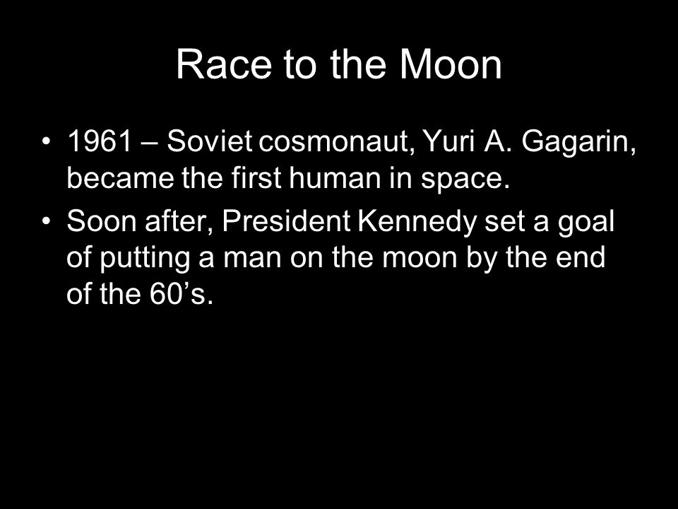 Race to the Moon 1961 – Soviet cosmonaut, Yuri A. Gagarin, became the first human in space.