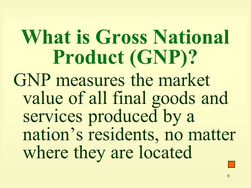 What is Gross National Product (GNP)