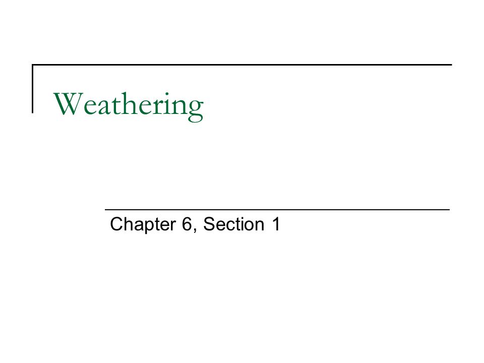 Weathering Chapter 6, Section 1